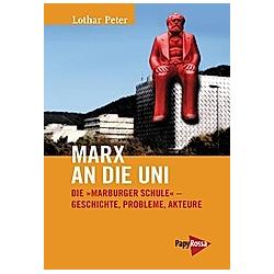 Marx an die Uni. Lothar Peter  - Buch