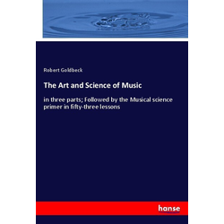 The Art and Science of Music als Buch von Robert Goldbeck