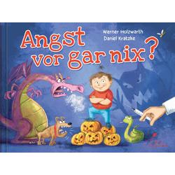 Angst vor gar nix! als Buch von Werner Holzwarth