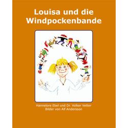 Louisa und die Windpockenbande als Buch von Hannelore Ebel/ Volker Vetter
