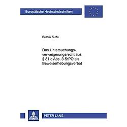 Das Untersuchungsverweigerungsrecht aus § 81 c Abs. 3 StPO als Beweiserhebungsverbot. Beatrix Suffa  - Buch