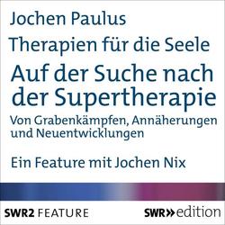 Therapien für die Seele - Auf der Suche nach der Supertherapie