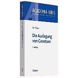Die Auslegung von Gesetzen. Rolf Wank  - Buch