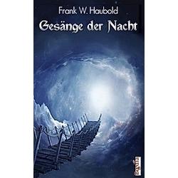 Gesänge der Nacht. Frank W. Haubold  - Buch