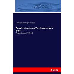Aus dem Nachlass Varnhagen's von Ense als Buch von Karl August Varnhagen von Ense