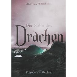 Der Sohn des Drachen als Buch von Annika Schuster