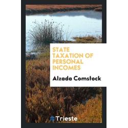 State taxation of personal incomes als Taschenbuch von Alzada Comstock