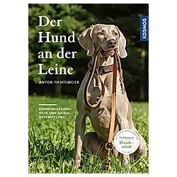 Der Hund an der Leine. Anton Fichtlmeier  - Buch