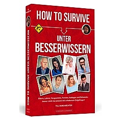 How To Survive unter Besserwissern