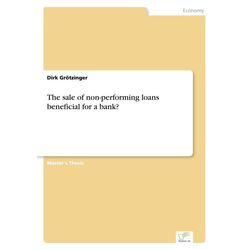 The sale of non-performing loans ' beneficial for a bank? als Buch von Dirk Grötzinger