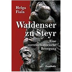 Die Waldenser in Steyr. Helga Fiala  - Buch