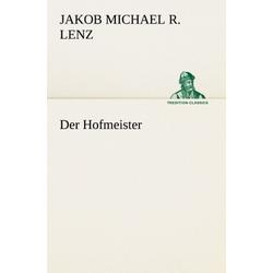 Der Hofmeister als Buch von Jakob M. R. Lenz