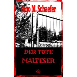 Der tote Malteser: eBook von Ingo M Schaefer