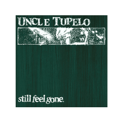 Uncle Tupelo - STILL FEEL GONE (Vinyl)