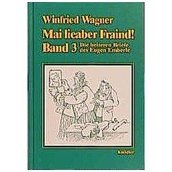 Mai lieaber Fraind!. Winfried Wagner  - Buch