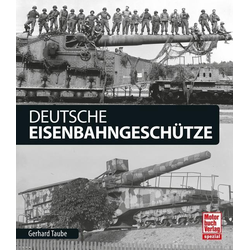 Deutsche Eisenbahngeschütze: Buch von Gerhard Taube
