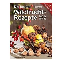 Die besten Wildfruchtrezepte