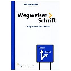 Wegweiser Schrift. Hans P. Willberg  - Buch