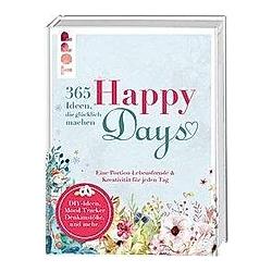 Happy days. 365 Ideen  die glücklich machen. Annette Gerstenkorn  - Buch