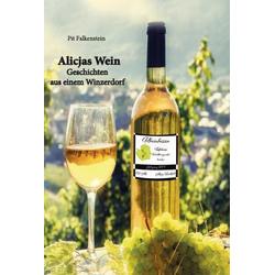 Alicjas Wein als Buch von Pit Falkenstein