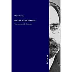 Von Bismarck bis Bethmann. Paul Michaelis  - Buch
