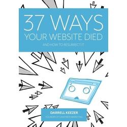 37 Ways Your Website Died als Taschenbuch von Darrell Keezer