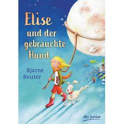 Elise und der gebrauchte Hund als Buch von Bjarne Reuter