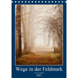 Wege in der Feldmark (Tischkalender 2021 DIN A5 hoch)