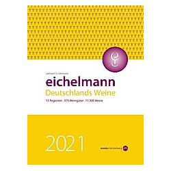 Eichelmann 2021 Deutschlands Weine. Gerhard Eichelmann  - Buch