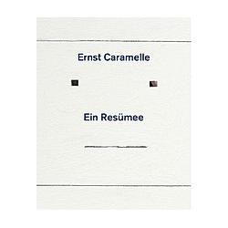 Ernst Caramelle. Ein Resümee - Buch