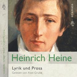 Heinrich Heine ' Gedichte und Prosa als Hörbuch Download von Heinrich Heine
