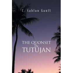 The Quonset in Tutujan als Taschenbuch von C. Sablan Gault