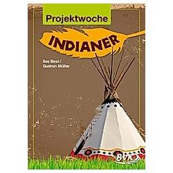 Projektwoche: Indianer. Ilse Best  Gudrun Müller  - Buch
