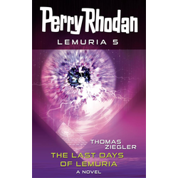Perry Rhodan Lemuria 5: The Last Days of Lemuria: eBook von Thomas Ziegler