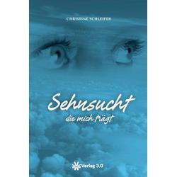 Sehnsucht die mich trägt als Buch von Christine Schleifer