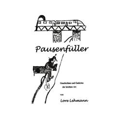 Pausenfüller als Buch von Lore Lehmann