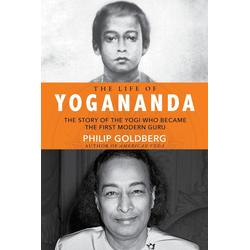 The Life of Yogananda: eBook von Philip Goldberg