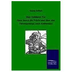 Das Goldene Tor. Georg Gellert  - Buch