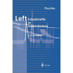 Luftschadstoffe in Innenräumen als Buch von Peter Pluschke