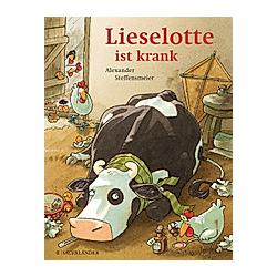 Lieselotte ist krank. Alexander Steffensmeier  - Buch