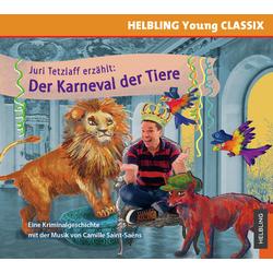 Juri Tetzlaff erzählt: Der Karneval der Tiere als Hörbuch CD von Juri Tetzlaff