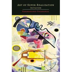 Art of Super-Realization als Buch von Swami Yogananda