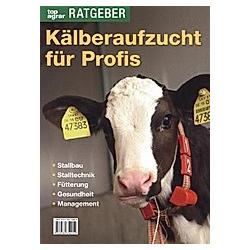 Kälberaufzucht für Profis - Buch